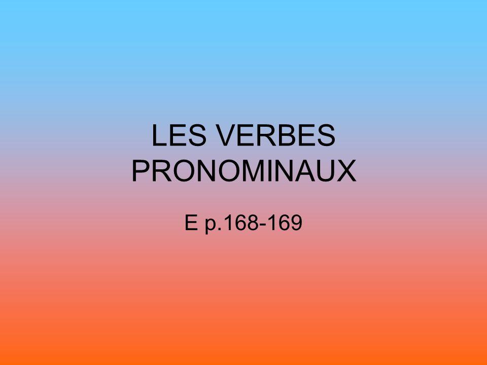 LES VERBES PRONOMINAUX E p.168-169