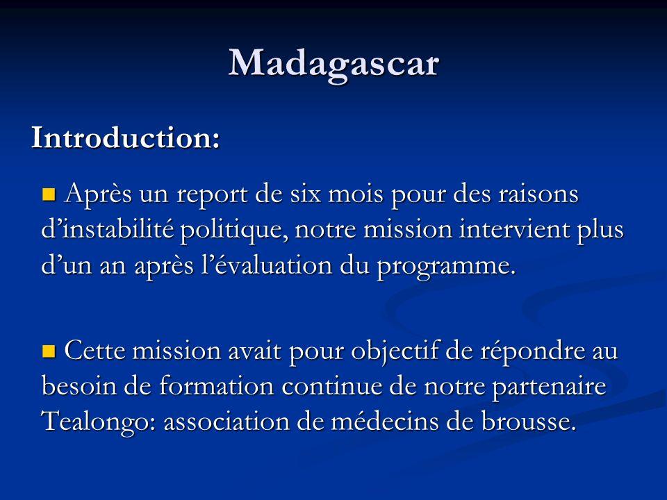Madagascar Après un report de six mois pour des raisons dinstabilité politique, notre mission intervient plus dun an après lévaluation du programme. A