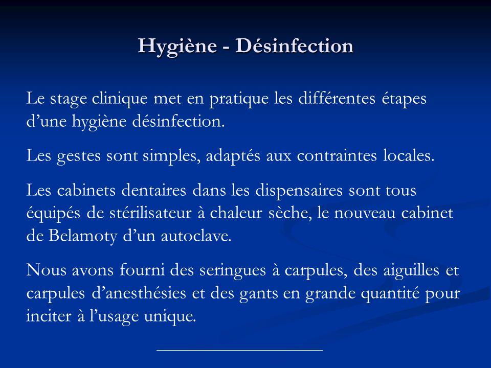 Hygiène - Désinfection Le stage clinique met en pratique les différentes étapes dune hygiène désinfection. Les gestes sont simples, adaptés aux contra