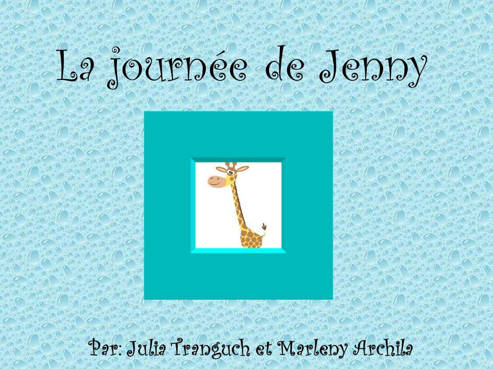 La journée de Jenny Par: Julia Tranguch et Marleny Archila