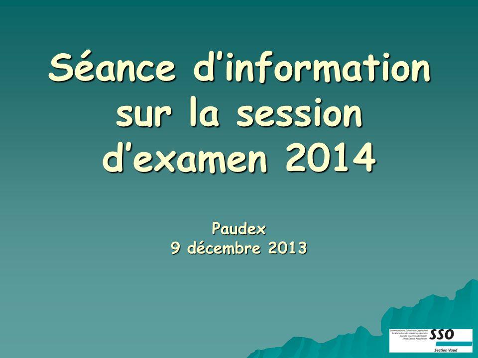 Séance dinformation sur la session dexamen 2014 Paudex 9 décembre 2013