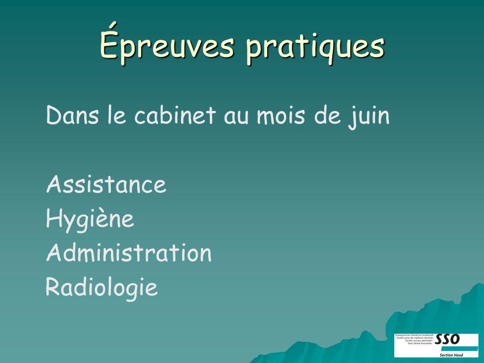 Épreuves pratiques Dans le cabinet au mois de juin Assistance Hygiène Administration Radiologie
