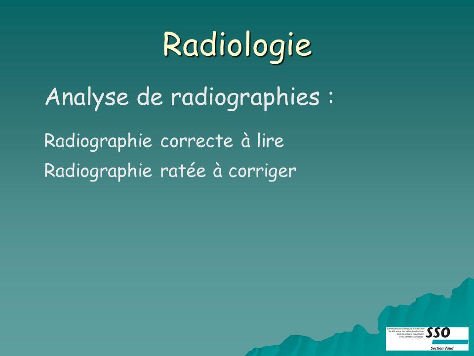 Radiologie Analyse de radiographies : Radiographie correcte à lire Radiographie ratée à corriger