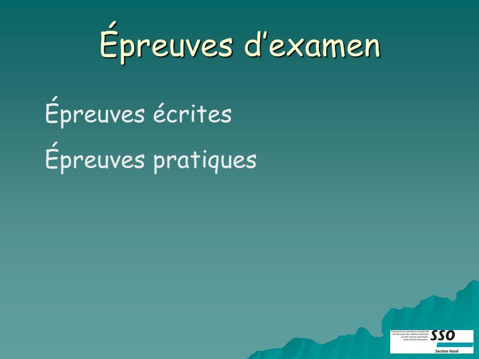 Épreuves dexamen Épreuves écrites Épreuves pratiques