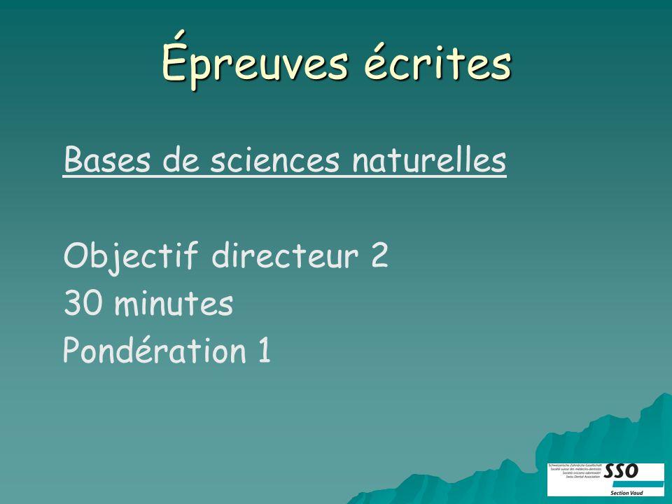 Épreuves écrites Bases de sciences naturelles Objectif directeur 2 30 minutes Pondération 1