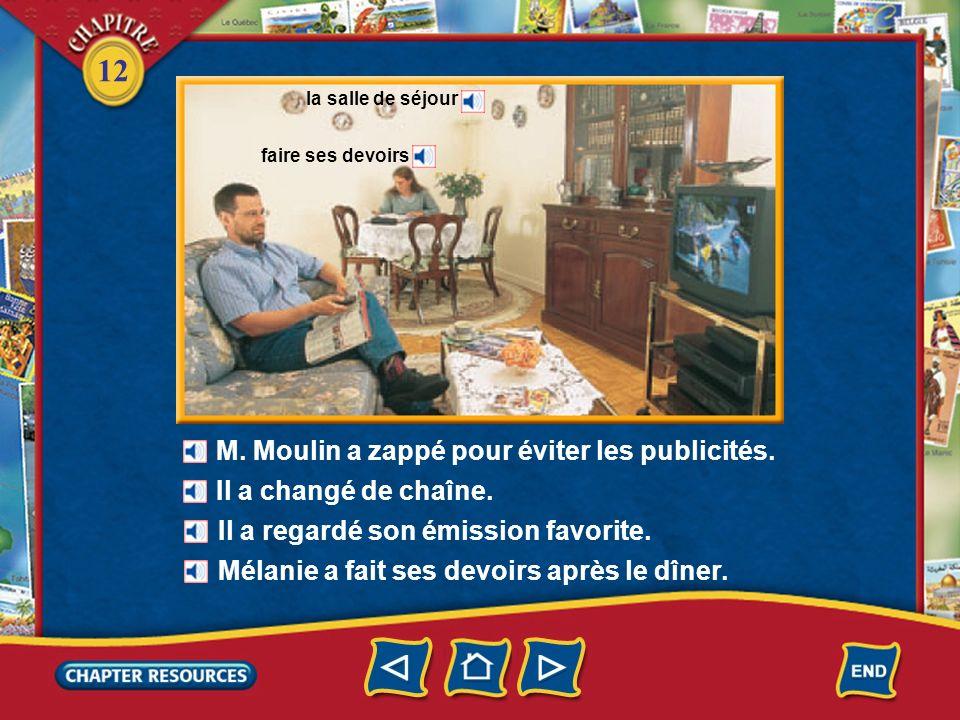 12 M. Moulin a mis (a allumé) la télé. une télécommande