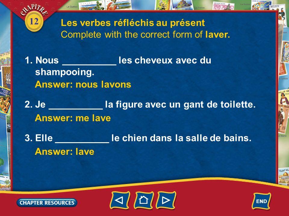 12 Les verbes réfléchis au présent 4. When a reflexive verb follows another verb, the reflexive pronoun agrees with the subject. Je ne veux pas me lev