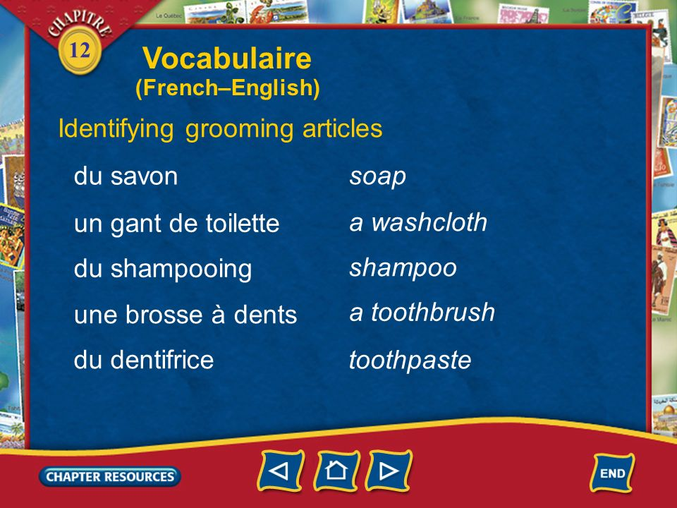 12 to get dressed Doing daily activities shabiller samuser se dépêcher se coucher to have fun to hurry to go to bed Vocabulaire (French–English)