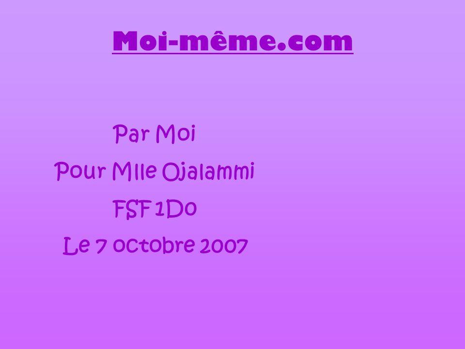 Par Moi Pour Mlle Ojalammi FSF 1D0 Le 7 octobre 2007 Moi-même.com