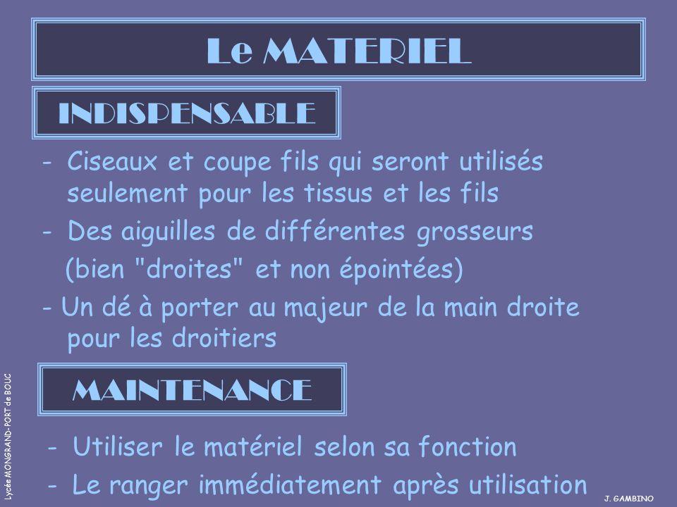 Le MATERIEL INDISPENSABLE -Ciseaux et coupe fils qui seront utilisés seulement pour les tissus et les fils -Des aiguilles de différentes grosseurs (bi