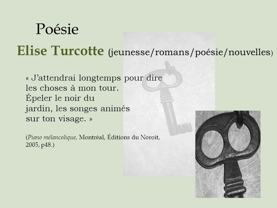 Poésie Elise Turcotte (jeunesse/romans/poésie/nouvelles ) « Jattendrai longtemps pour dire les choses à mon tour. Épeler le noir du jardin, les songes