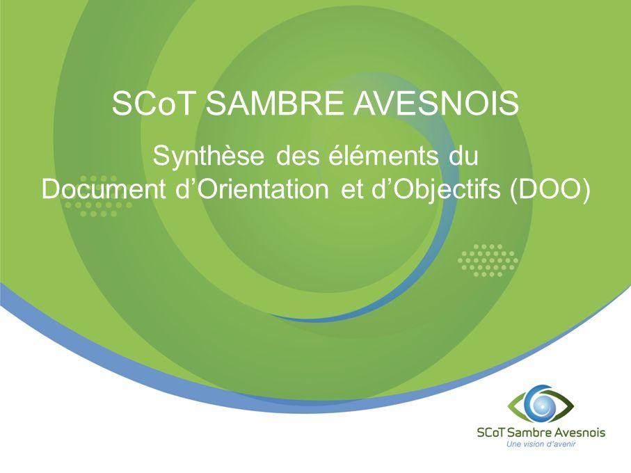 SCoT SAMBRE AVESNOIS Synthèse des éléments du Document dOrientation et dObjectifs (DOO)