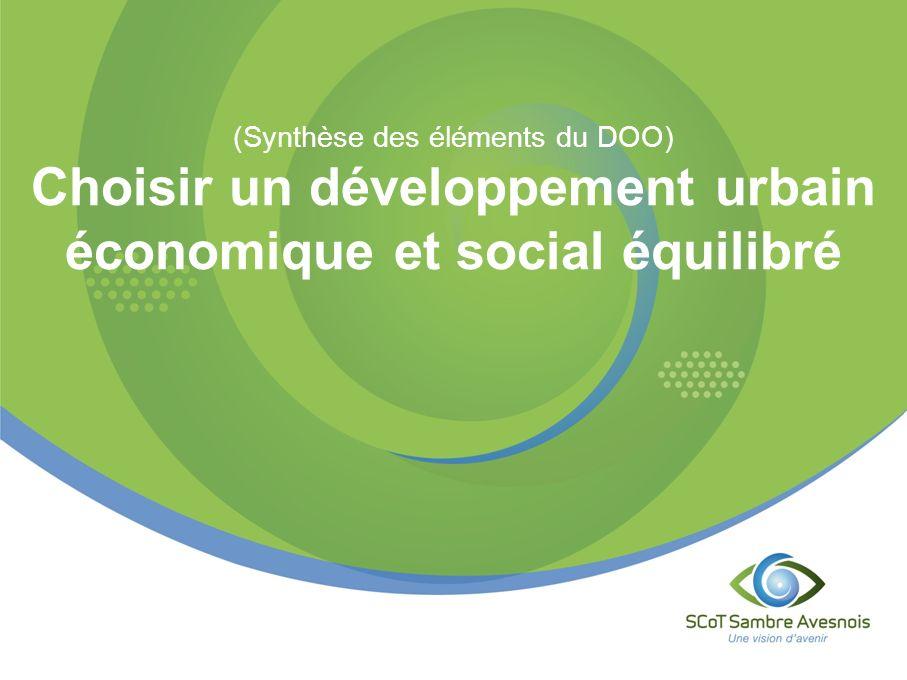 (Synthèse des éléments du DOO) Choisir un développement urbain économique et social équilibré