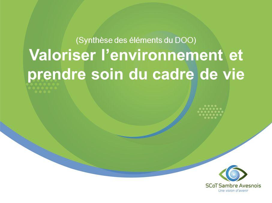 (Synthèse des éléments du DOO) Valoriser lenvironnement et prendre soin du cadre de vie