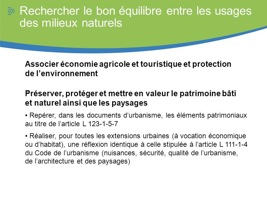 Rechercher le bon équilibre entre les usages des milieux naturels Associer économie agricole et touristique et protection de lenvironnement Préserver,