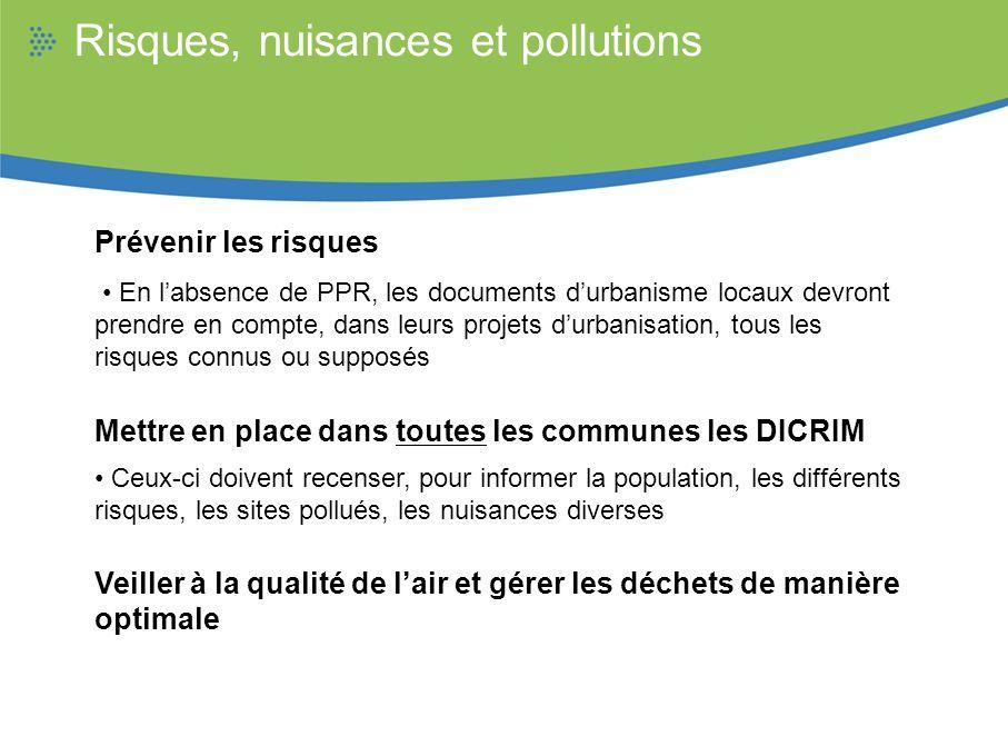 Risques, nuisances et pollutions Prévenir les risques En labsence de PPR, les documents durbanisme locaux devront prendre en compte, dans leurs projet