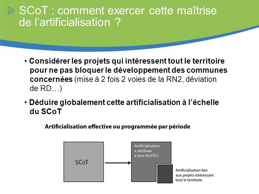 SCoT : comment exercer cette maîtrise de lartificialisation ? Considérer les projets qui intéressent tout le territoire pour ne pas bloquer le dévelop