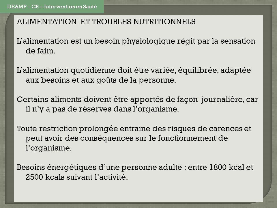 ALIMENTATION ET TROUBLES NUTRITIONNELS Lalimentation est un besoin physiologique régit par la sensation de faim. Lalimentation quotidienne doit être v