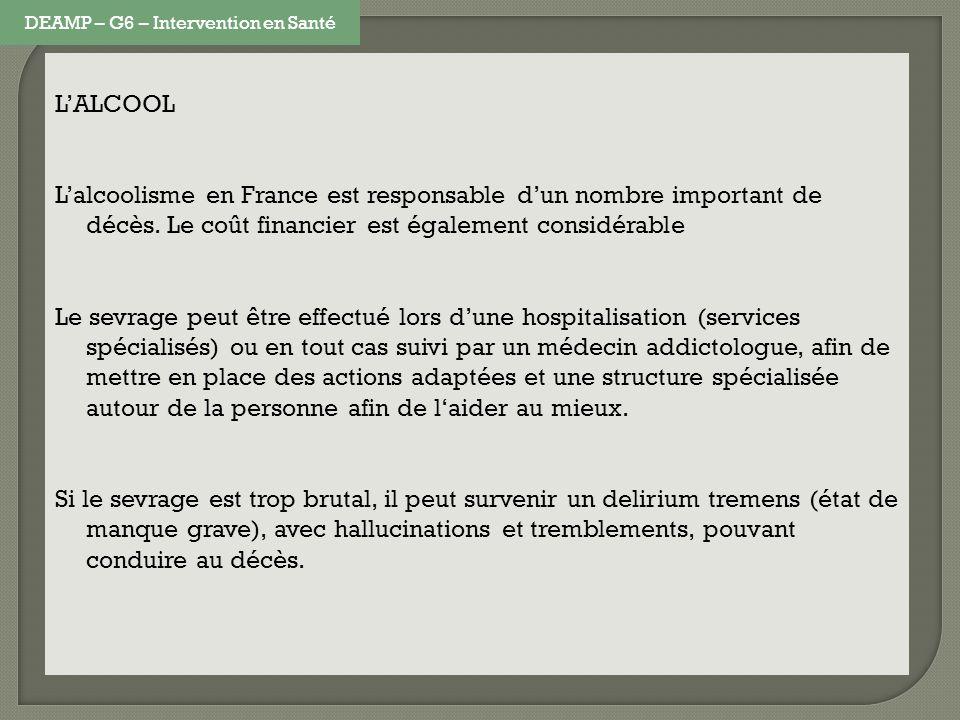 LALCOOL Lalcoolisme en France est responsable dun nombre important de décès. Le coût financier est également considérable Le sevrage peut être effectu