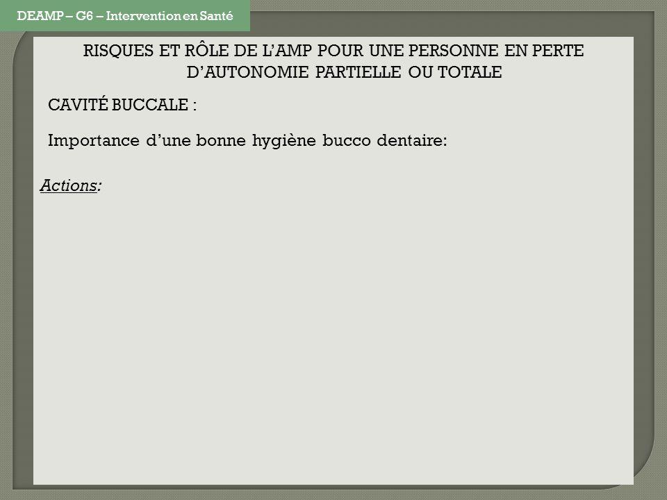 RISQUES ET RÔLE DE LAMP POUR UNE PERSONNE EN PERTE DAUTONOMIE PARTIELLE OU TOTALE CAVITÉ BUCCALE : Importance dune bonne hygiène bucco dentaire: Actio
