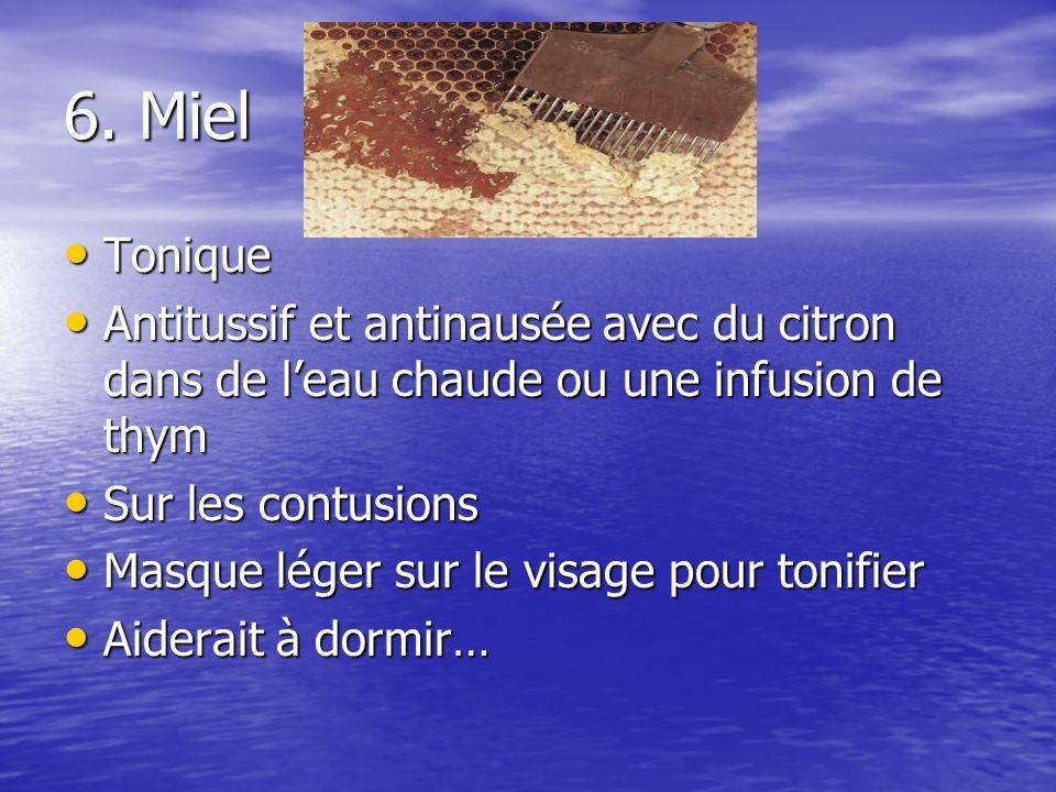 6. Miel Tonique Tonique Antitussif et antinausée avec du citron dans de leau chaude ou une infusion de thym Antitussif et antinausée avec du citron da