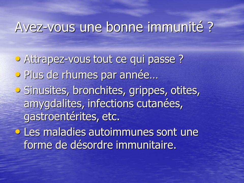 Avez-vous une bonne immunité ? Attrapez-vous tout ce qui passe ? Attrapez-vous tout ce qui passe ? Plus de rhumes par année… Plus de rhumes par année…