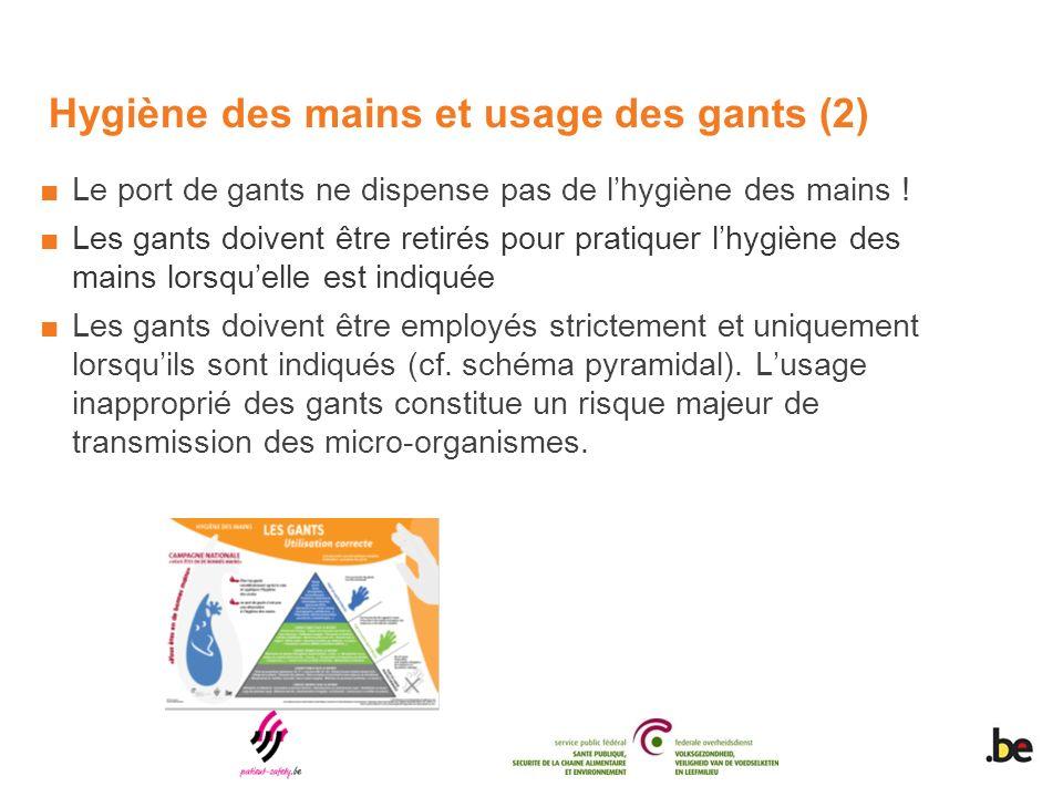 Hygiène des mains et usage des gants (2) Le port de gants ne dispense pas de lhygiène des mains .