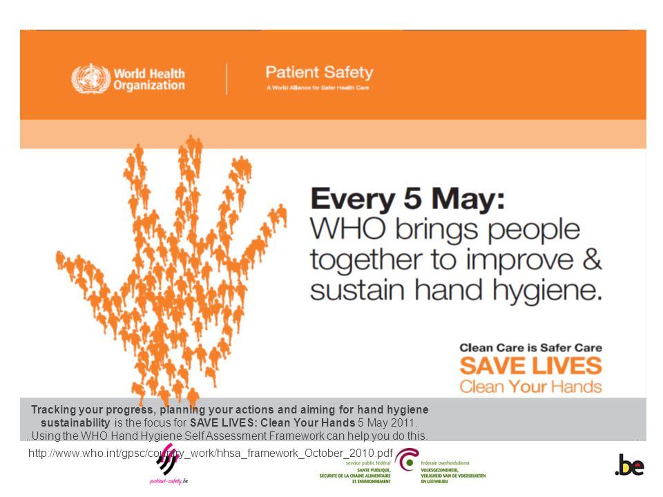 Tracking your progress, planning your actions and aiming for hand hygiene sustainability is the focus for SAVE LIVES: Clean Your Hands 5 May 2011. Usi