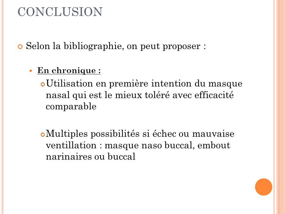 Selon la bibliographie, on peut proposer : En chronique : Utilisation en première intention du masque nasal qui est le mieux toléré avec efficacité co