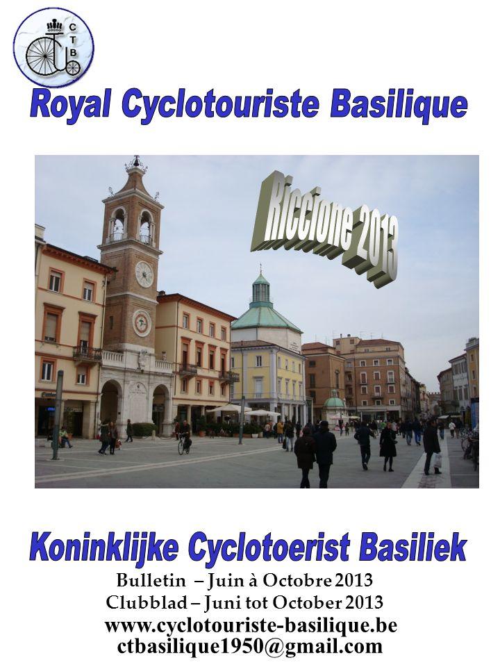 Bulletin – Juin à Octobre 2013 Clubblad – Juni tot October 2013 www.cyclotouriste-basilique.be ctbasilique1950@gmail.com