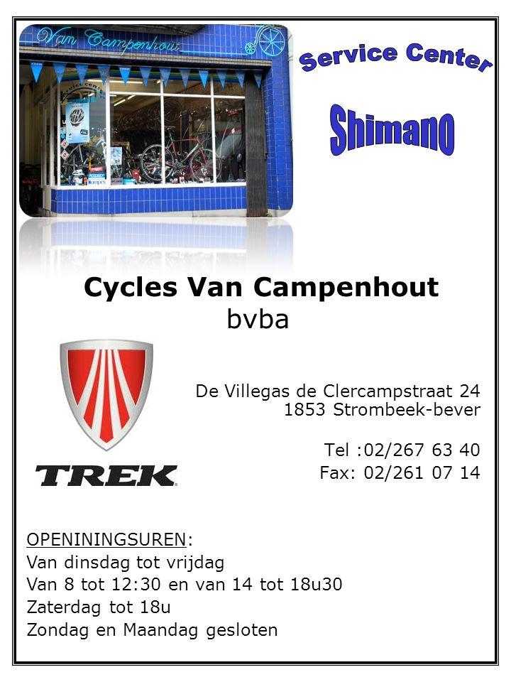Cycles Van Campenhout bvba De Villegas de Clercampstraat 24 1853 Strombeek-bever Tel :02/267 63 40 Fax: 02/261 07 14 OPENININGSUREN: Van dinsdag tot v