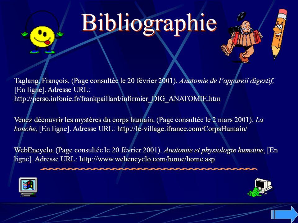 Taglang, François. (Page consultée le 20 février 2001). Anatomie de lappareil digestif, [En ligne]. Adresse URL: http://perso.infonie.fr/frankpaillard