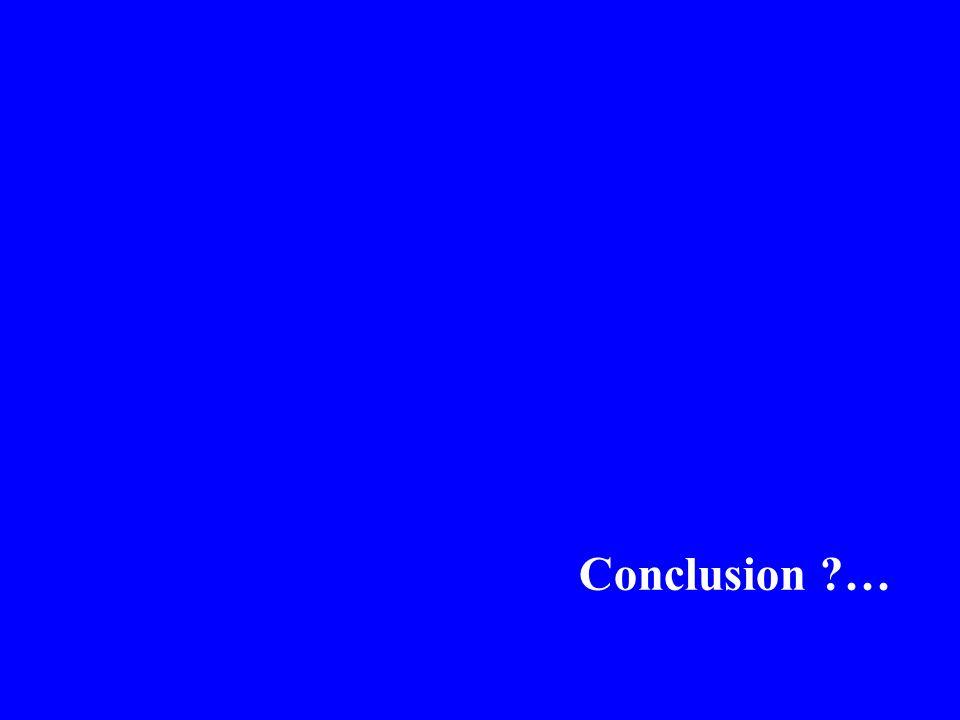 Conclusion …