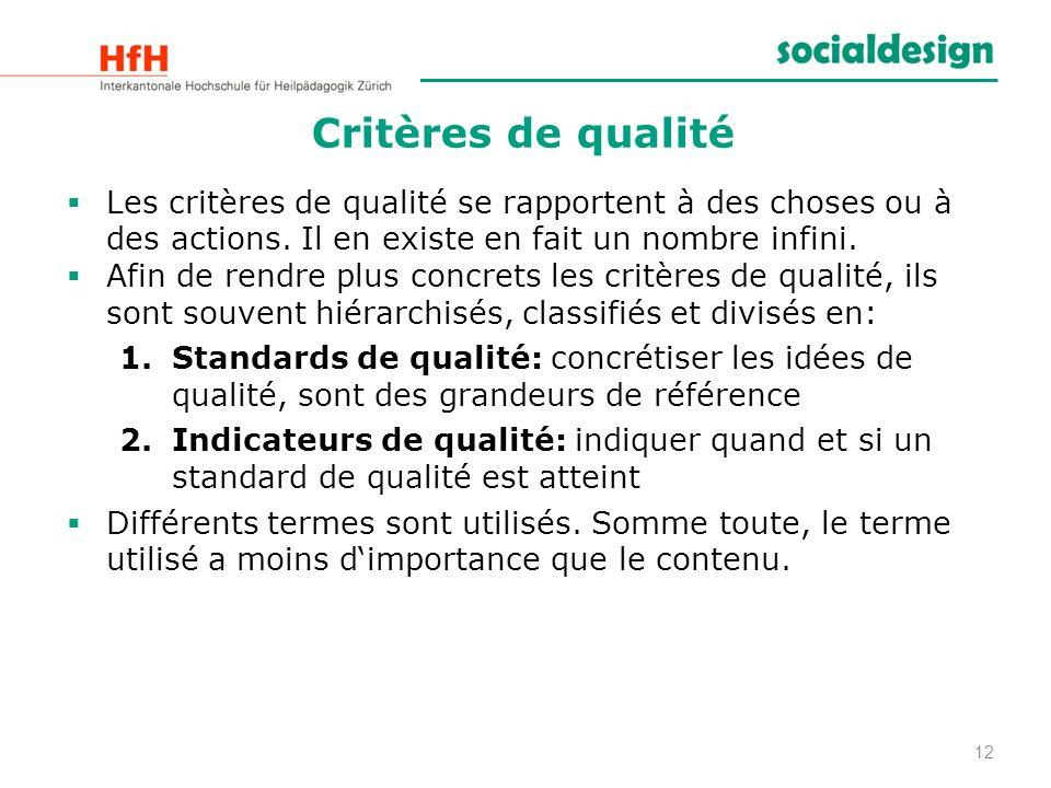 Critères de qualité Les critères de qualité se rapportent à des choses ou à des actions. Il en existe en fait un nombre infini. Afin de rendre plus co