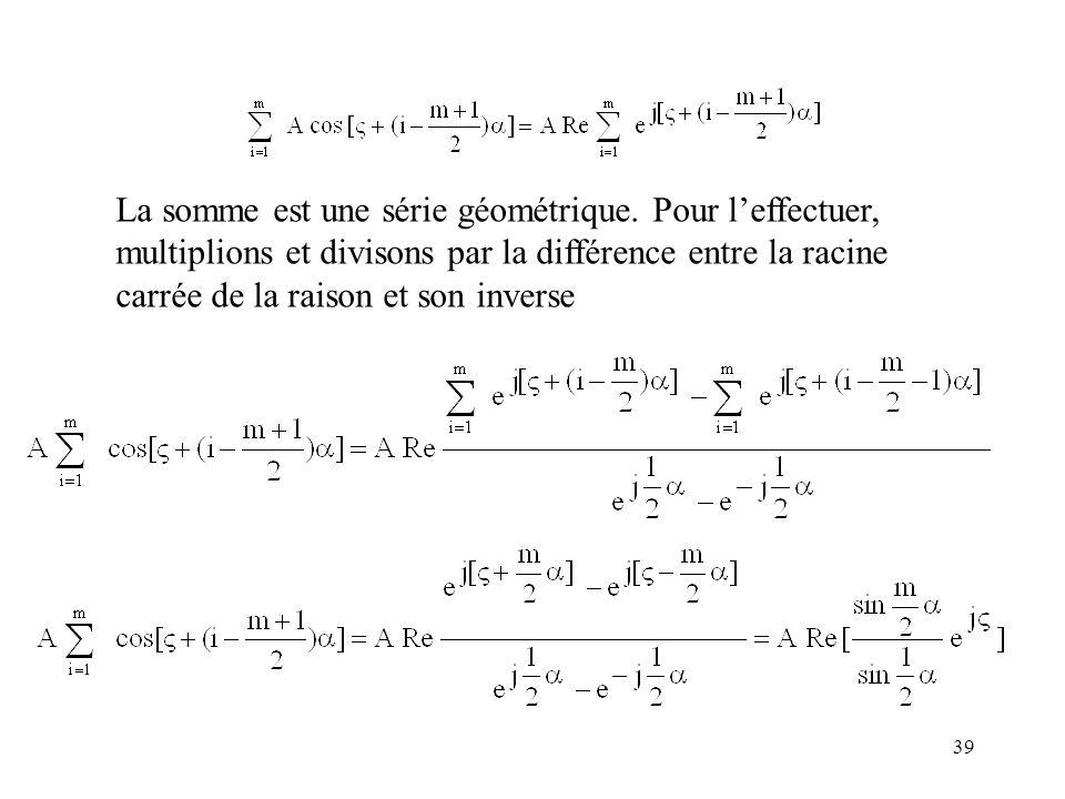 39 La somme est une série géométrique.