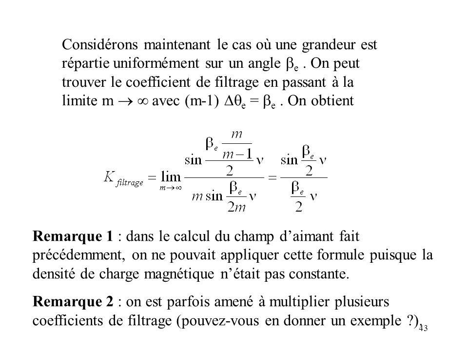 43 Considérons maintenant le cas où une grandeur est répartie uniformément sur un angle e.