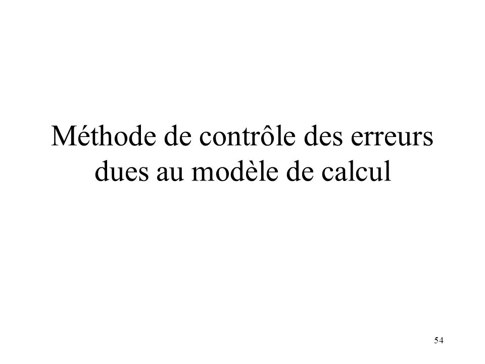 54 Méthode de contrôle des erreurs dues au modèle de calcul