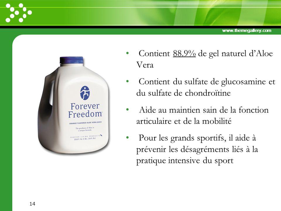www.themegallery.com Contient 88.9% de gel naturel dAloe Vera Contient du sulfate de glucosamine et du sulfate de chondroïtine Aide au maintien sain d