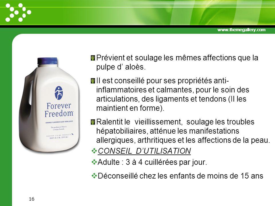 www.themegallery.com Prévient et soulage les mêmes affections que la pulpe d aloès. Il est conseillé pour ses propriétés anti- inflammatoires et calma