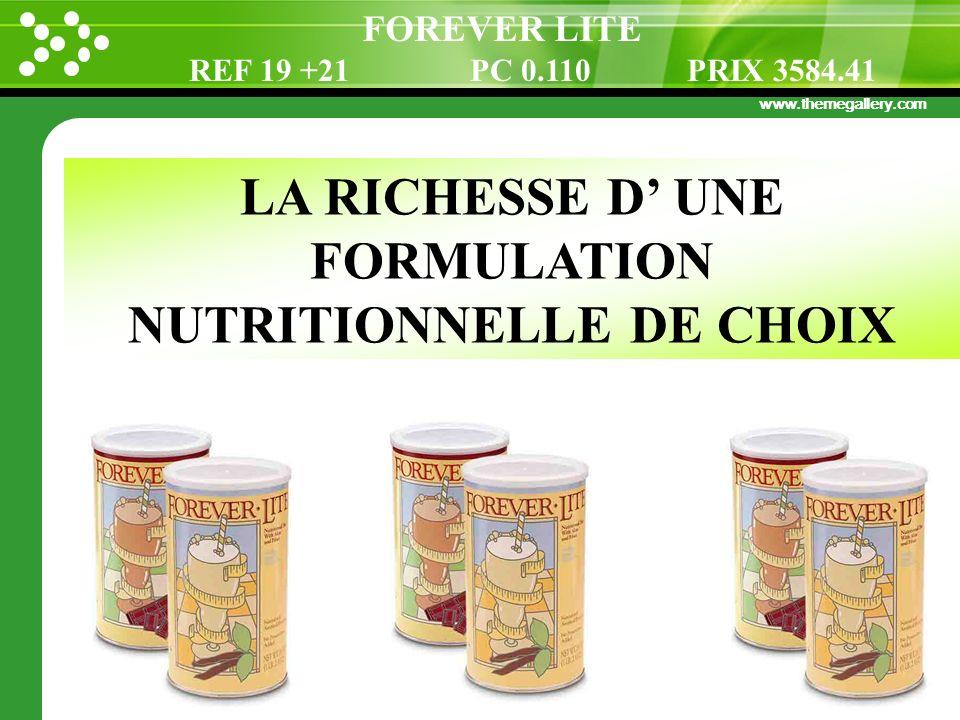 www.themegallery.com LA RICHESSE D UNE FORMULATION NUTRITIONNELLE DE CHOIX FOREVER LITE REF 19 +21 PC 0.110 PRIX 3584.41