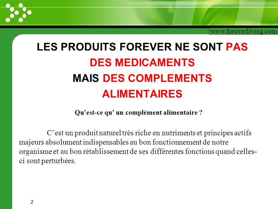 www.themegallery.com 2 LES PRODUITS FOREVER NE SONT PAS DES MEDICAMENTS MAIS DES COMPLEMENTS ALIMENTAIRES www.foreverliving.com Quest-ce qu un complém