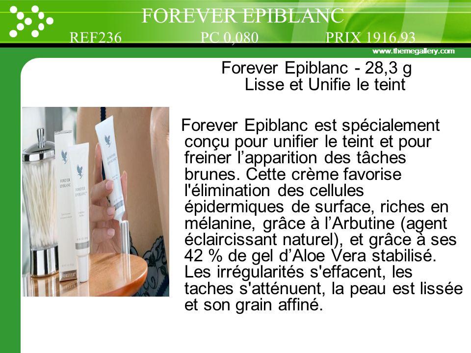 www.themegallery.com Forever Epiblanc - 28,3 g Lisse et Unifie le teint Forever Epiblanc est spécialement conçu pour unifier le teint et pour freiner