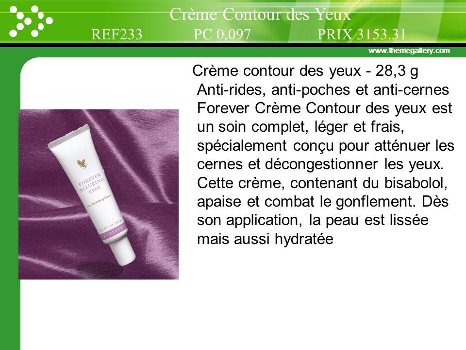 www.themegallery.com Crème contour des yeux - 28,3 g Anti-rides, anti-poches et anti-cernes Forever Crème Contour des yeux est un soin complet, léger
