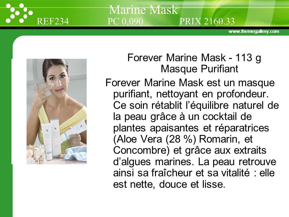 www.themegallery.com Forever Marine Mask - 113 g Masque Purifiant Forever Marine Mask est un masque purifiant, nettoyant en profondeur. Ce soin rétabl