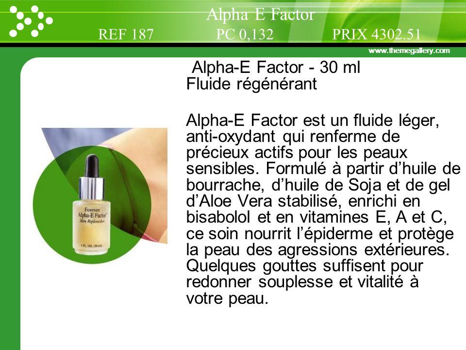 www.themegallery.com Alpha-E Factor - 30 ml Fluide régénérant Alpha-E Factor est un fluide léger, anti-oxydant qui renferme de précieux actifs pour le