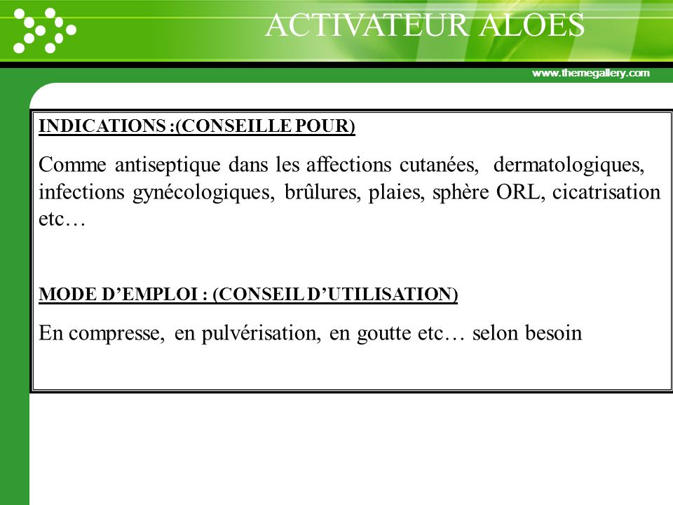 www.themegallery.com INDICATIONS :(CONSEILLE POUR) Comme antiseptique dans les affections cutanées, dermatologiques, infections gynécologiques, brûlur