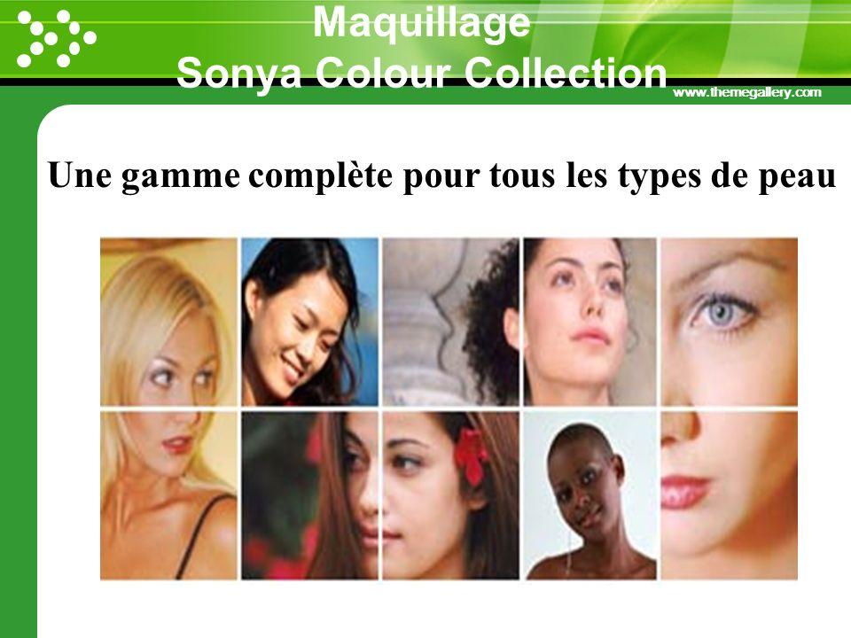 www.themegallery.com Maquillage Sonya Colour Collection Une gamme complète pour tous les types de peau