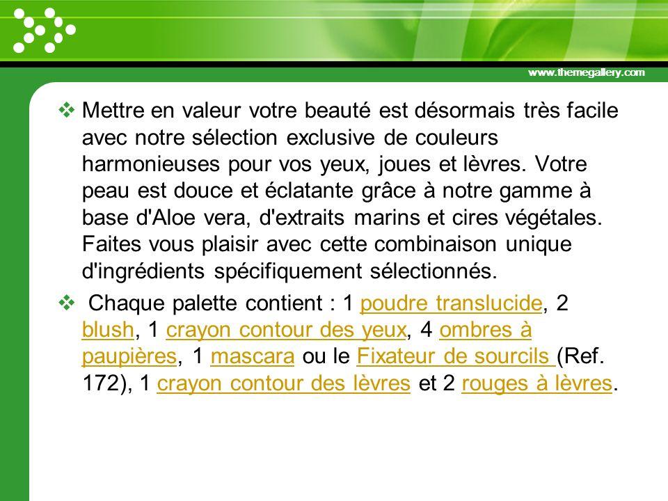 www.themegallery.com Mettre en valeur votre beauté est désormais très facile avec notre sélection exclusive de couleurs harmonieuses pour vos yeux, jo
