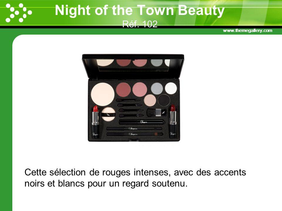 www.themegallery.com Night of the Town Beauty Réf. 102 Cette sélection de rouges intenses, avec des accents noirs et blancs pour un regard soutenu.