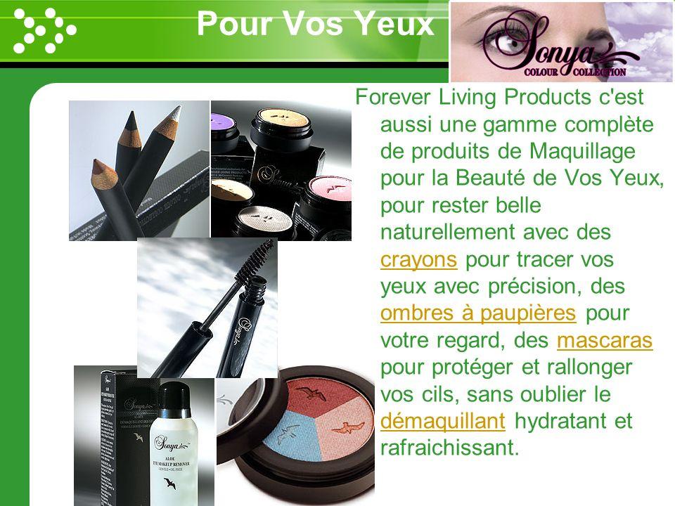 www.themegallery.com Pour Vos Yeux Forever Living Products c'est aussi une gamme complète de produits de Maquillage pour la Beauté de Vos Yeux, pour r